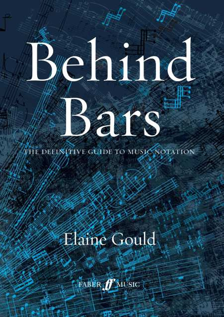 Behind Bars: The Definitive Guide to Music Notation by Elaine Gould (cover image) (JPG, 57Kb)